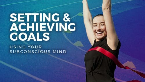 Course: Setting & Achieving Goals Using your Subconscious Mind thumbnail