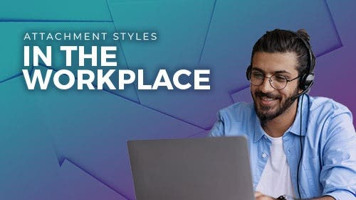 Course: Attachment Styles in the Workplace: Habits, Time Management and Productivity thumbnail
