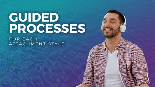 Course: Guided Processes For Each Attachment Style thumbnail