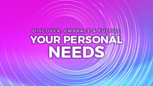 Course: Discover, Embrace & Fulfill Your Personal Needs thumbnail