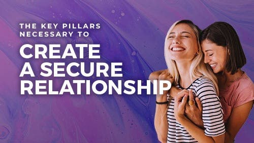 Course: The Key Pillars Necessary to Create a Secure Relationship thumbnail