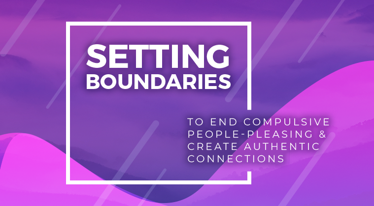 Course: Setting Boundaries to End Compulsive People-Pleasing & Create Authentic Connections thumbnail