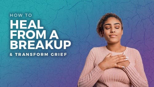 Course: How to Heal From a Breakup & Transform Grief thumbnail