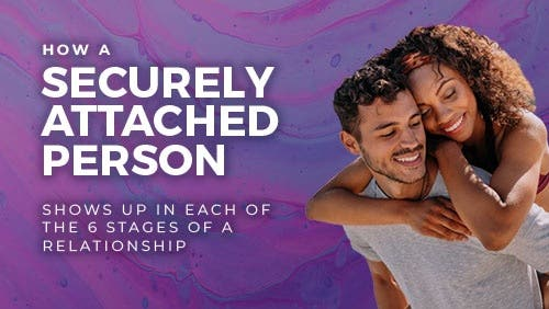 Course: How a Securely Attached Person Shows Up in Each of the 6 Stages of a Relationship thumbnail