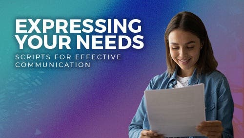 Course: Expressing your Needs: Scripts for Effective Communication thumbnail