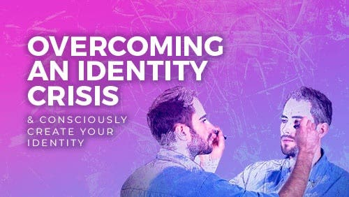 Course: Overcoming an Identity Crisis & Strengthening Self-Identity thumbnail