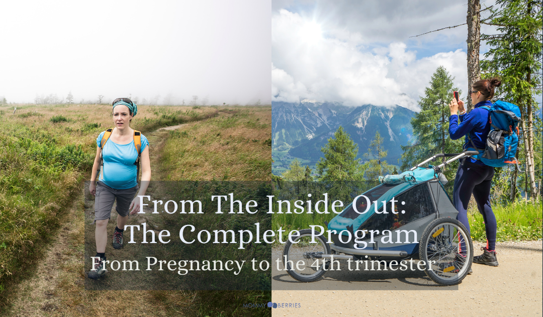 From the Inside Out: The Complete Program from Pregnancy to the 4th Trimester