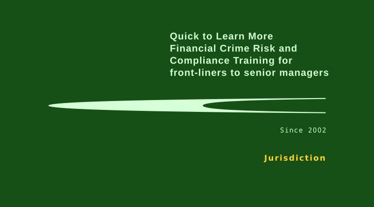 Quick To Learn More money laundering terrorist financing training - jurisdiction