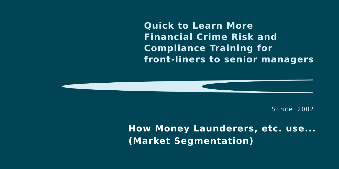 How Money Launderers etc. use (Quick To Learn More)