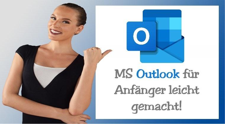 MS Outlook für Anfänger leicht gemacht!