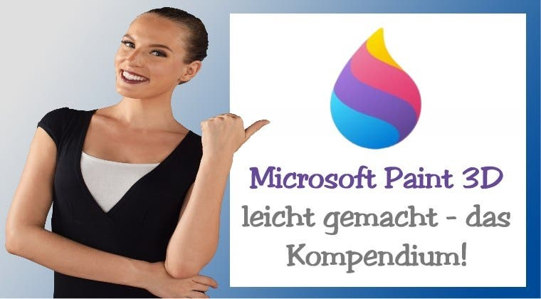 Microsoft Paint 3D leicht gemacht - das Kompendium!