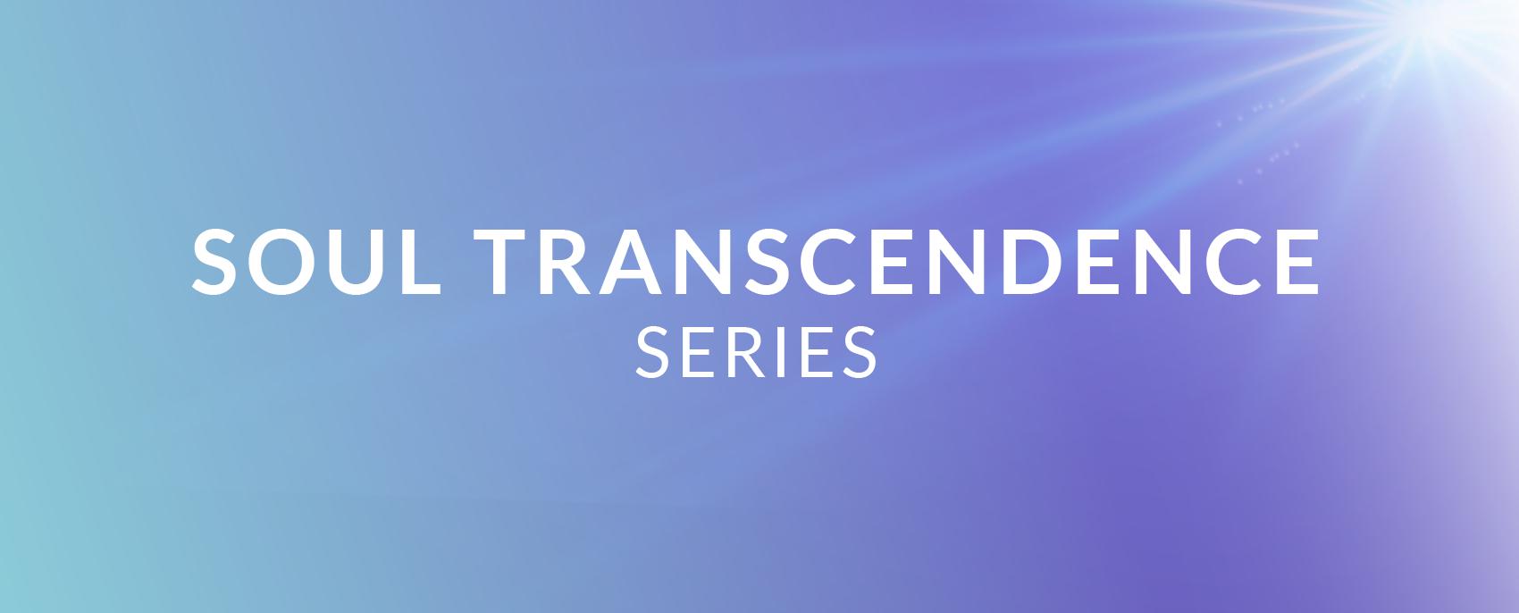 Soul Transcendence Series