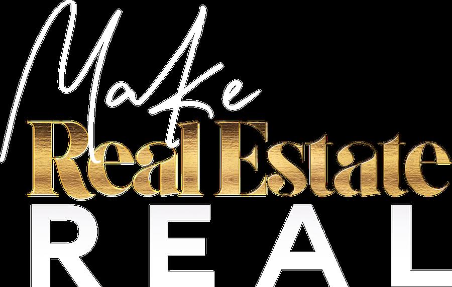 Make Real Estate Real