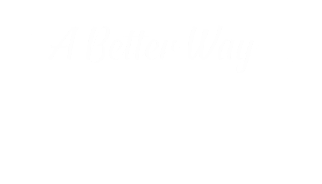 A Better Way Advocacy Training
