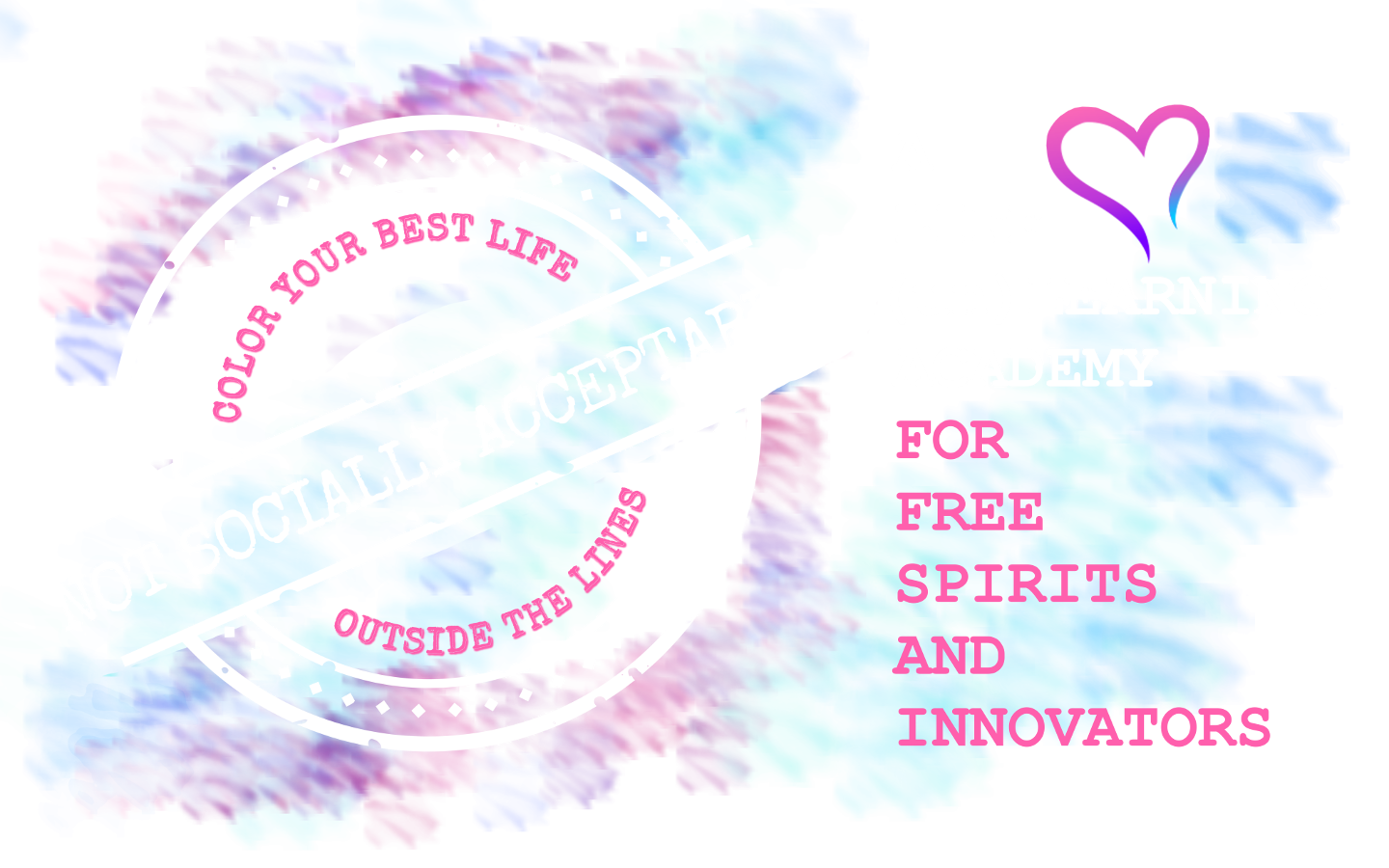 Not Socially Acceptable: A Life Academy for Free Spirits and Innovators