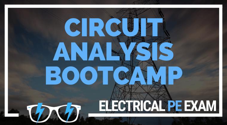 Circuit Analysis Boot Camp! (Electrical PE exam)