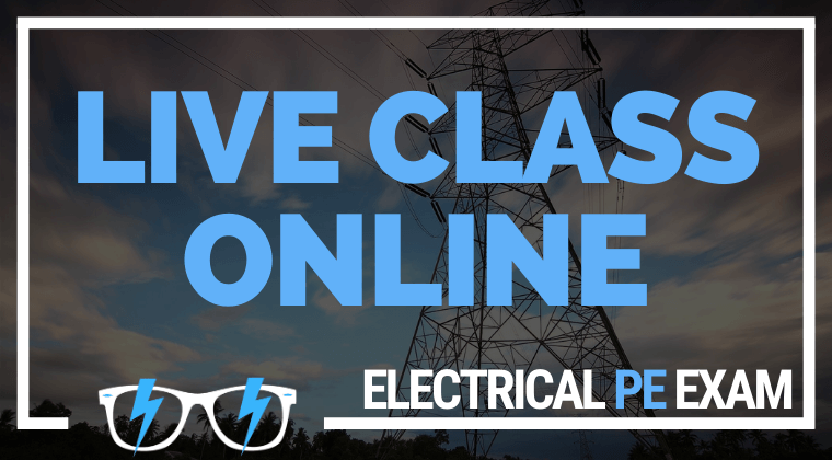 Live Weekly Webinar Class (Fall 2021 CBT Electrical PE exam)
