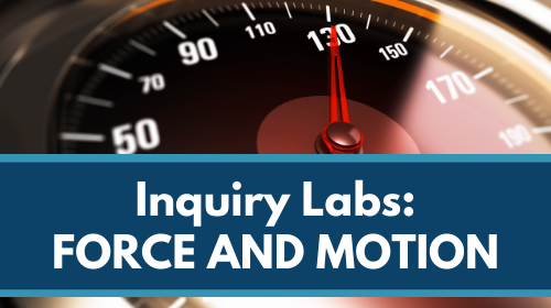 Inquiry Labs Bundle: Force and Motion