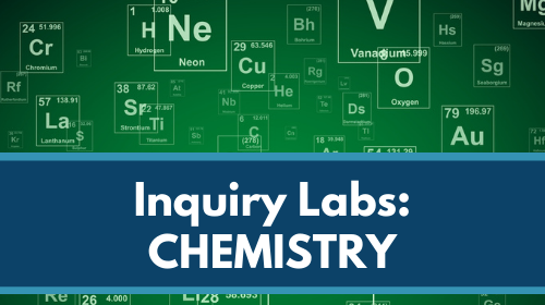 Inquiry Labs Bundle: Chemistry