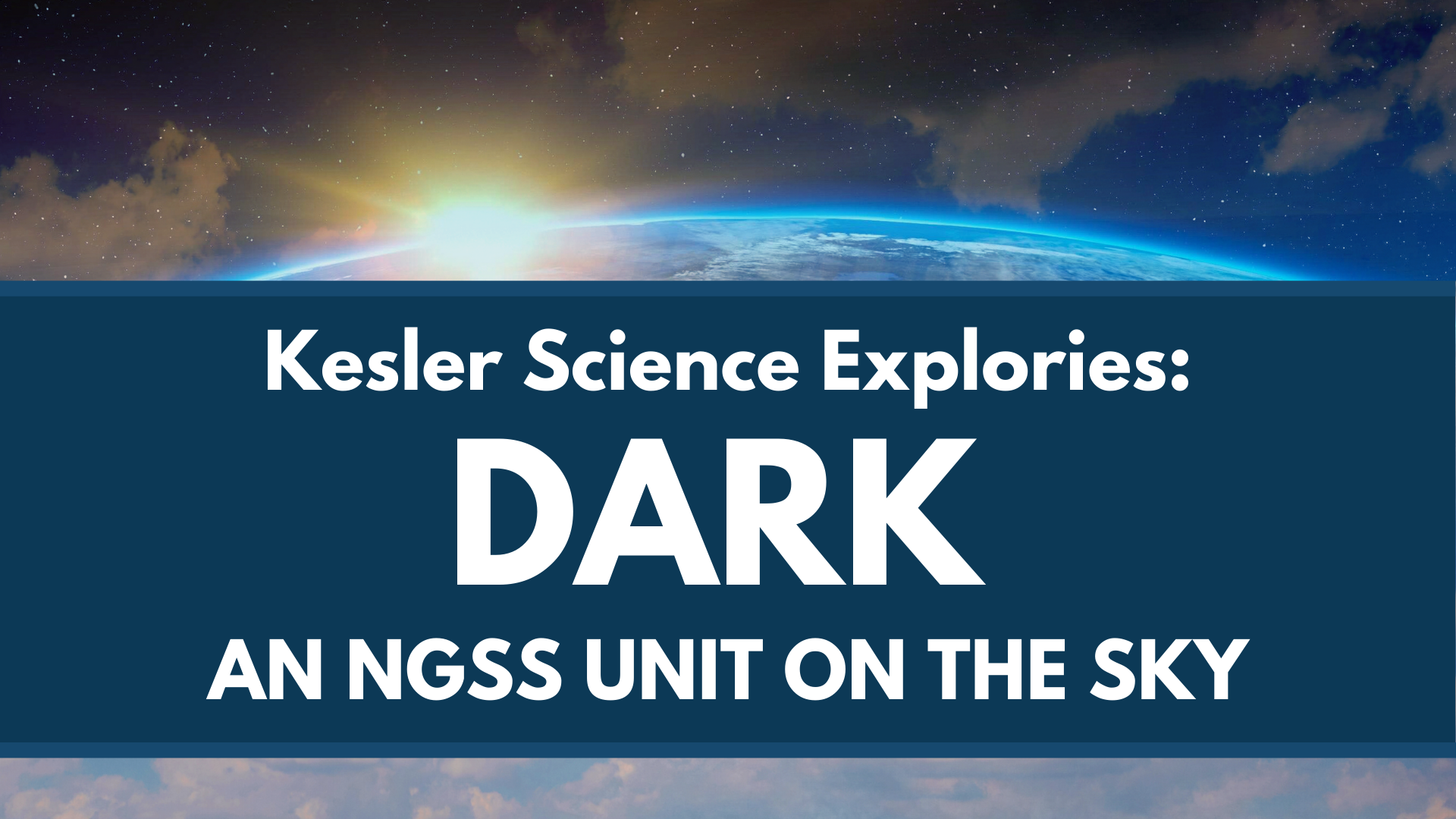 Explories: DARK - an NGSS Unit on the Sky