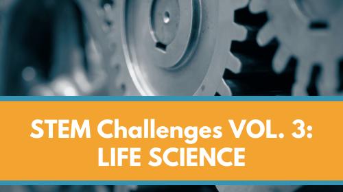 STEM Challenges Membership Bundle - VOL. 3 - Life Science