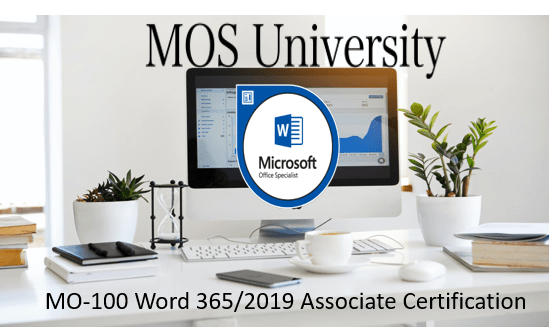 MO-100 Microsoft Word 365/2019 Associate Certification