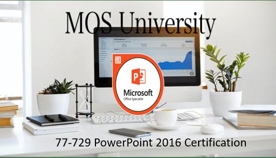 77-729 Microsoft PowerPoint 2016 Core Certification