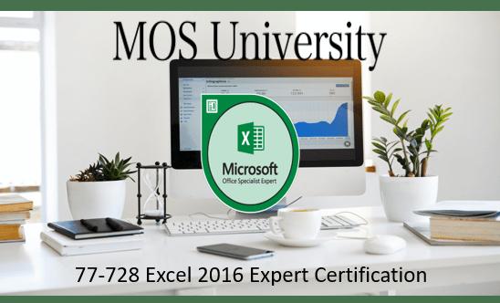 77-728 Microsoft Excel 2016 Expert Certification