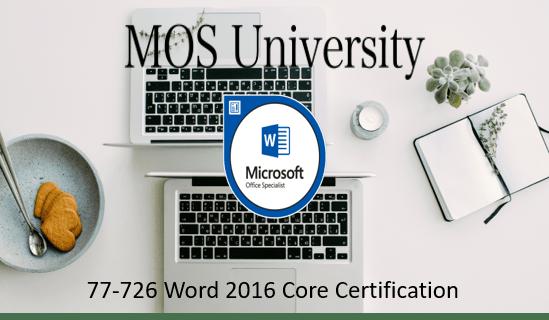 77-726 Microsoft Word 2016 Expert Certification