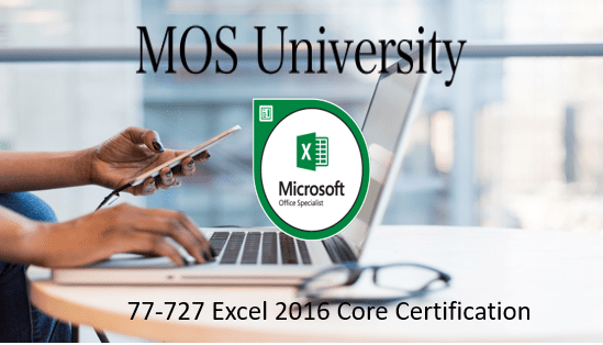 77-727 Microsoft Excel 2016 Core Certification