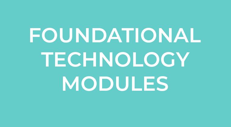 Foundational Technology Modules
