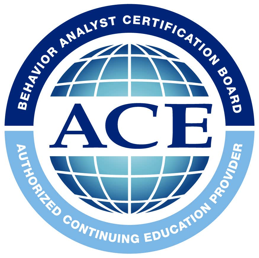 We are an approved ACE provider through the BACB