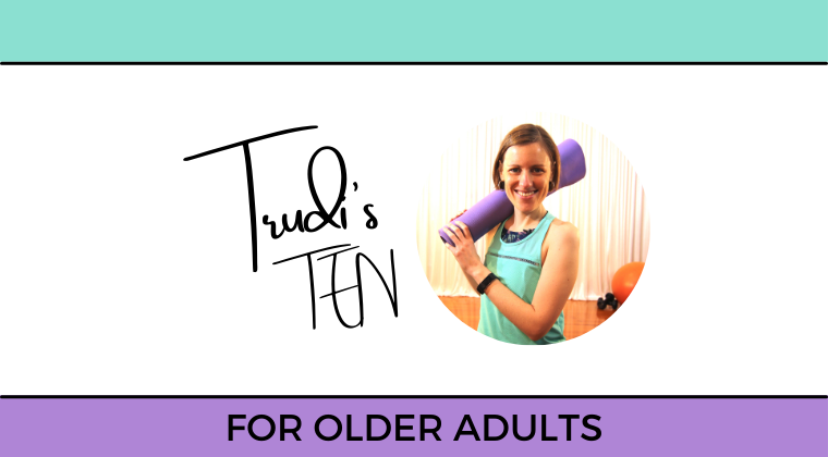 Trudi's TEN for Older Adults