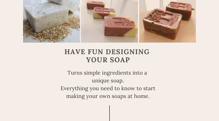 Have fun designing your soap