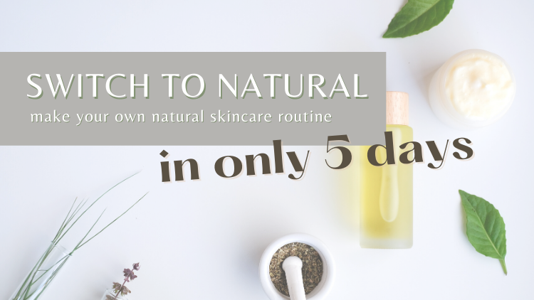 switch to natural in 5 days