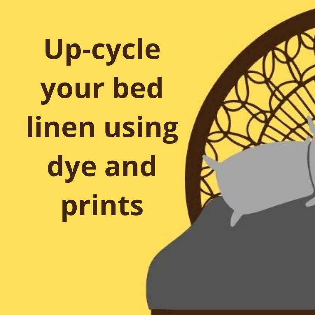 Up-cycle your bed linen using dye and prints
