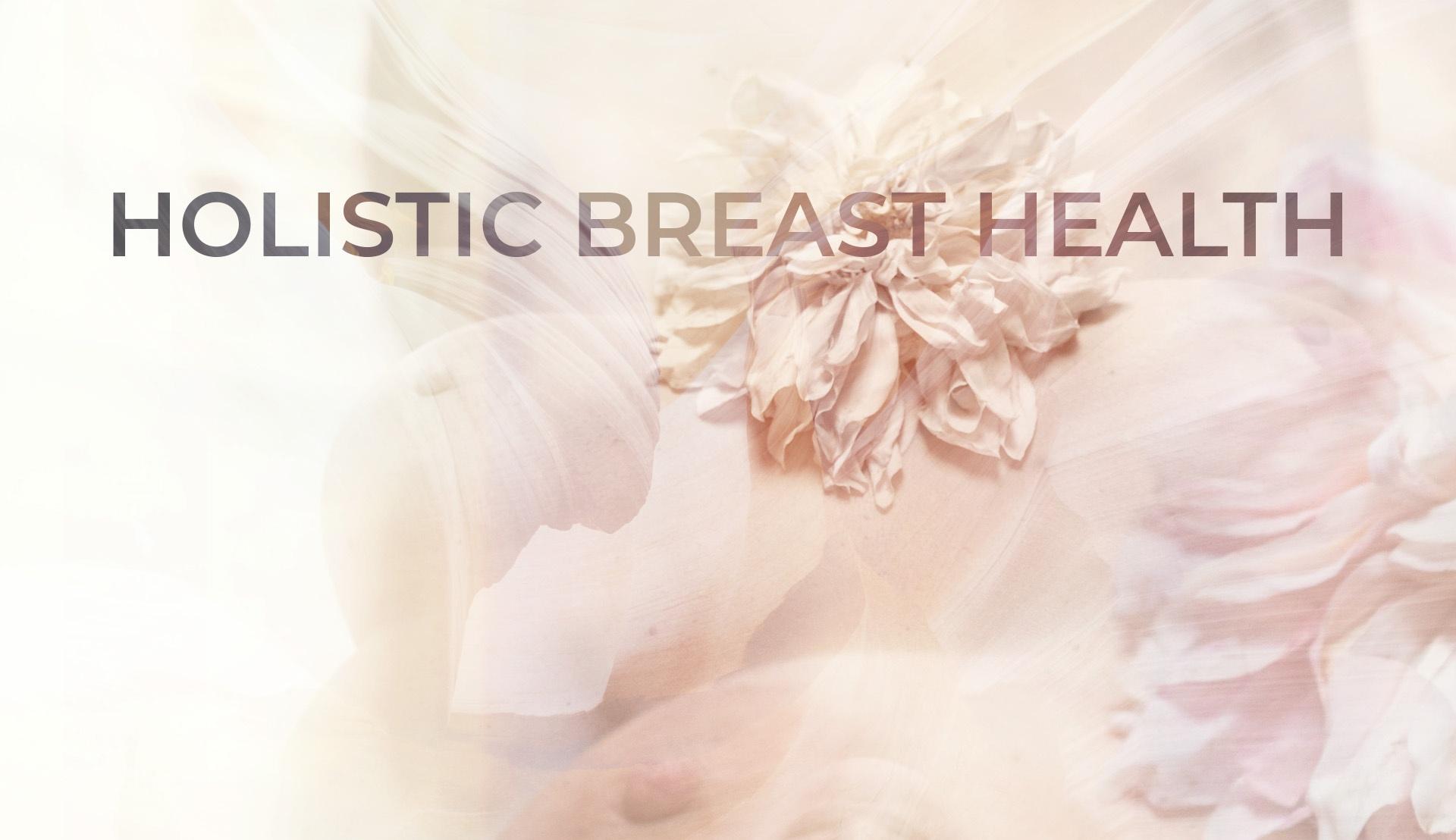 Holistic Breast Health