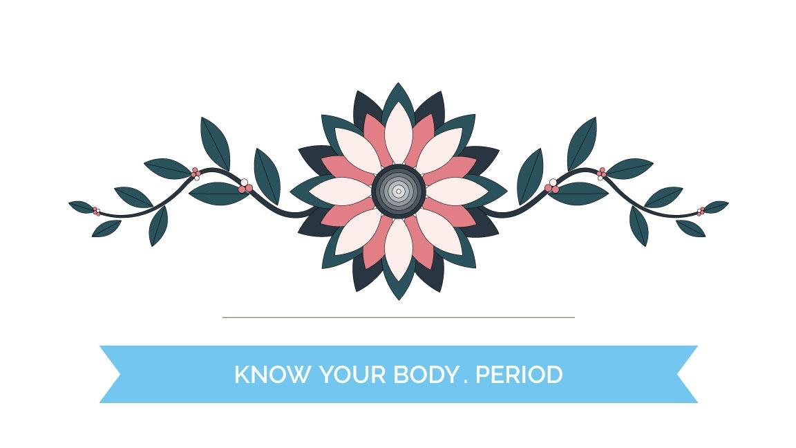 Know your body, period.