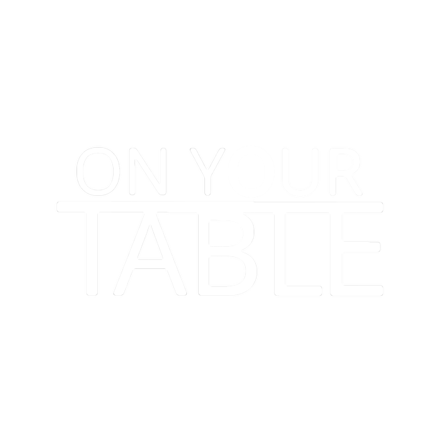 On Your Table