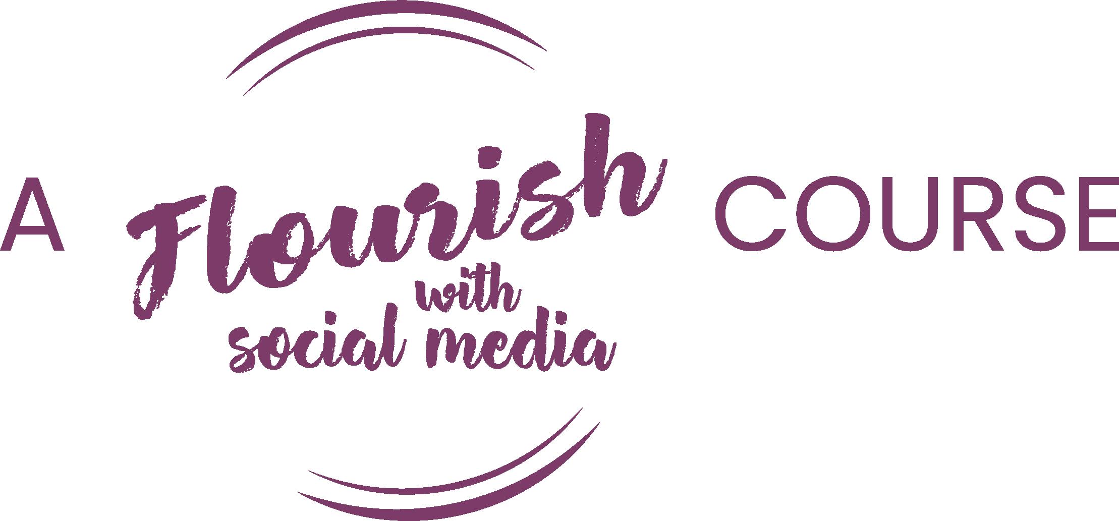 A Flourish with Social Media Course