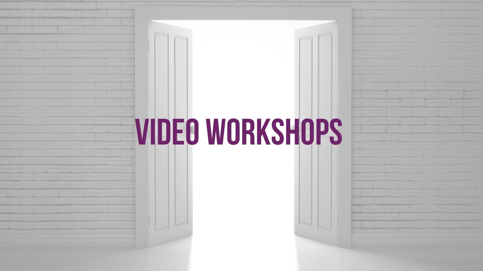 Video Workshops