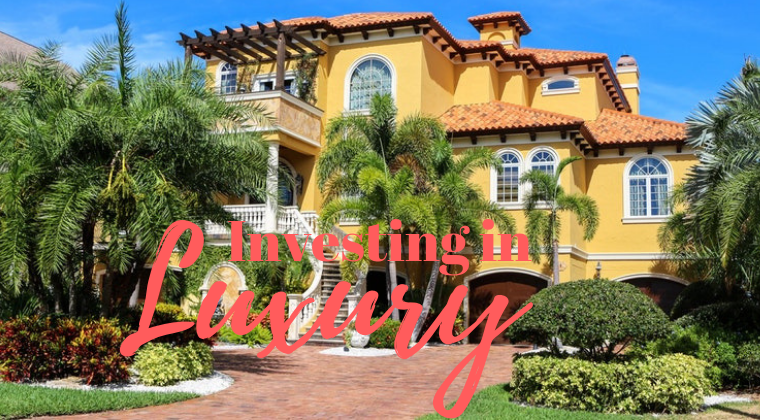 Investing in Luxury Real Estate