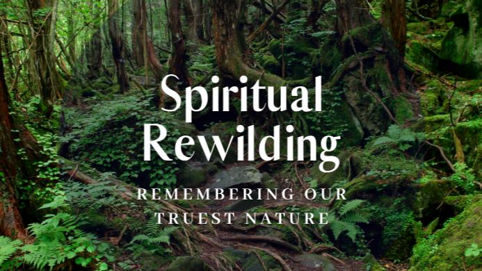 Spiritual Rewilding