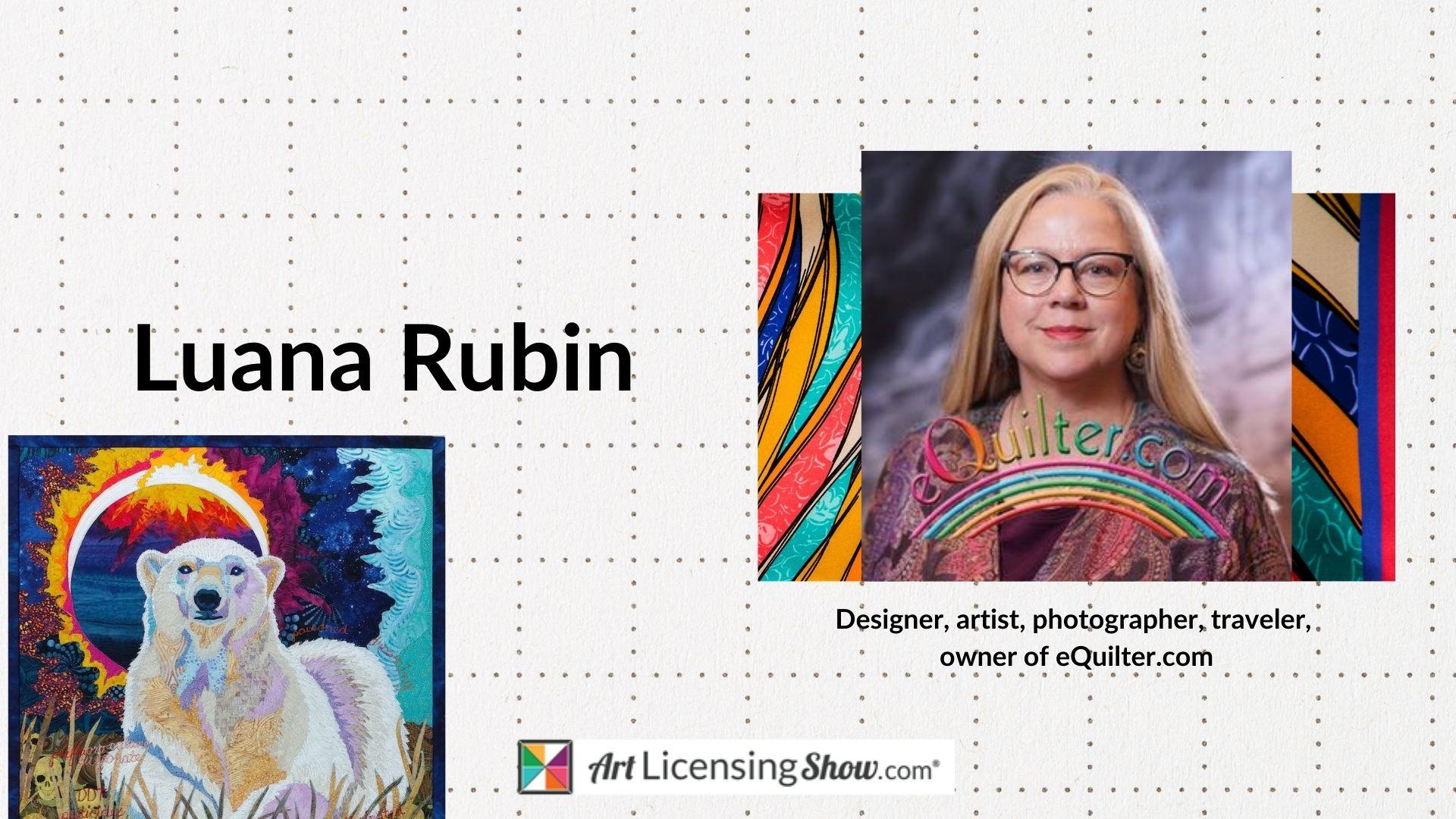 Luana Rubin - artist, designer, quilter, buyer, creator equilter.com