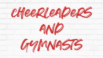 Cheerleaders and Gymnasts