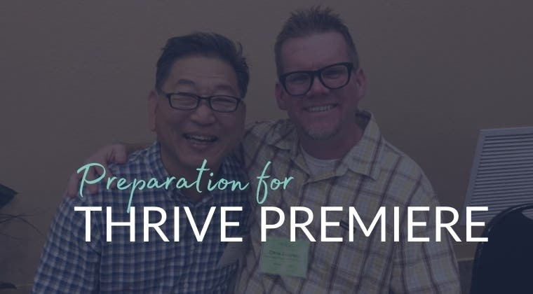 Preparation for THRIVE Premiere