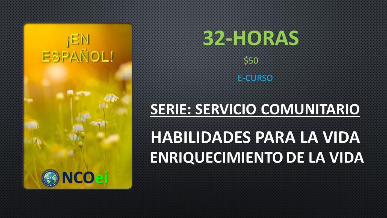 NCOei.org Habilidades Para La Vida, Enriquecimiento De La Vida: Serie: Servicios Comunitarios