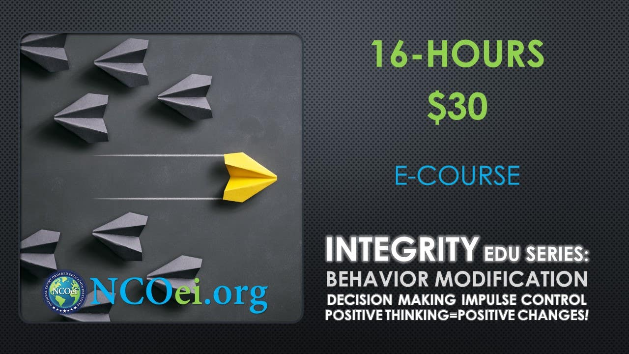 NCOei.org Decision Making, Impulse Control & Behavior Modification Theory, Philosophy & Practice of Integrity- Positive Thinking=Positive Changes!