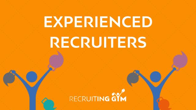 Experienced Recruiters