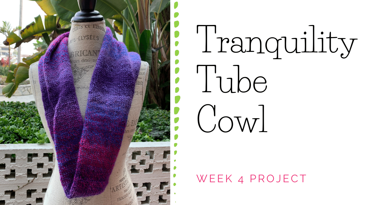 Tranquility Tube Cowl Knitting Project